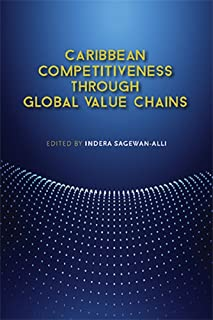 Caribbean Competitiveness through Global Value Chains (English Edition)