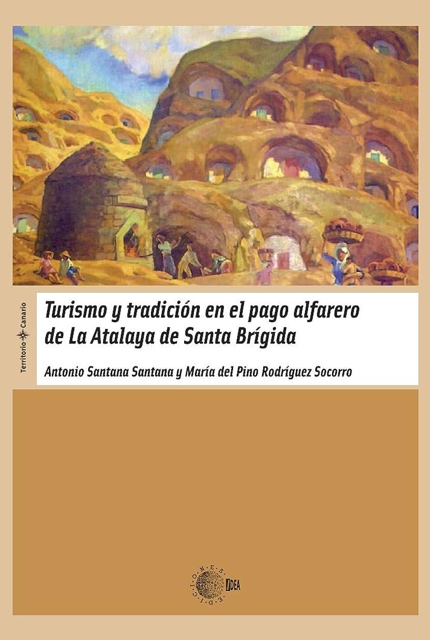 素晴らしい良い多くのさらに煙Turismo Y Tradicion En El Pago Alfarero De La Atalaya De Santa Brigida (Territorio Canario) (Spanish Edition)