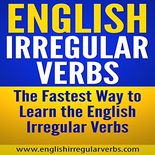 Couverture de English Irregular Verbs: The Fastest Way to Learn the English Irregular Verbs
