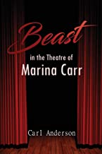The Beast in the Theatre of Marina Carr