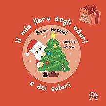 Buon Natale! Il mio libro degli odori e dei colori. Ediz. a colori