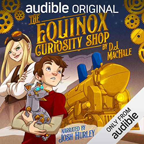 The Equinox Curiosity Shop                   By:                                                                                                                                 D. J. MacHale                               Narrated by:                                                                                                                                 Josh Hurley                      Length: 5 hrs and 37 mins     22 ratings     Overall 4.5