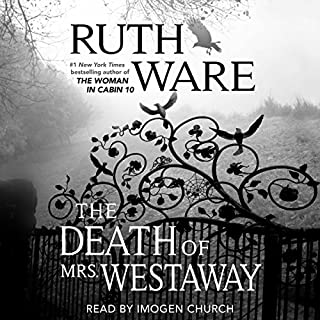 Death of Mrs. Westaway                   By:                                                                                                                                 Ruth Ware                               Narrated by:                                                                                                                                 Imogen Church                      Length: 14 hrs and 14 mins     4,940 ratings     Overall 4.4