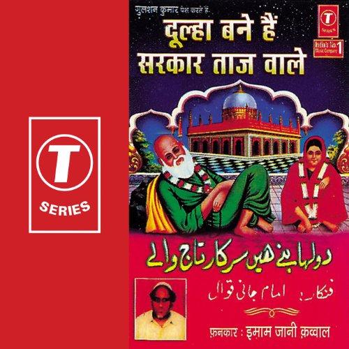 Dulha Bane Hain Sarkar Taj Wale