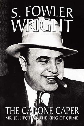 The Capone Caper: Mr. Jellipot Vs. the King of Crime