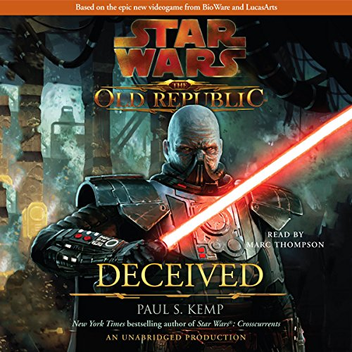 Star Wars: The Old Republic: Deceived                   By:                                                                                                                                 Paul S. Kemp                               Narrated by:                                                                                                                                 Marc Thompson                      Length: 9 hrs and 25 mins     5,342 ratings     Overall 4.6