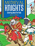 Medieval Knights Coloring Book for Kids: Connect the Dots and Color! Fantastic Activity Book and Amazing Gift for Boys, Girls, Preschoolers, ToddlersKids. Draw Your Own Background and Color it too!