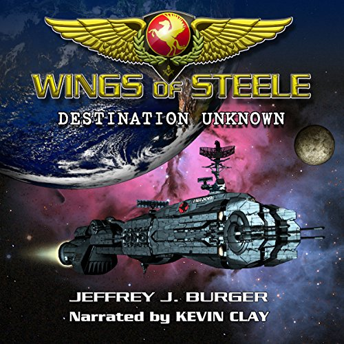Wings of Steele: Destination Unknown, Book 1 audiobook cover art