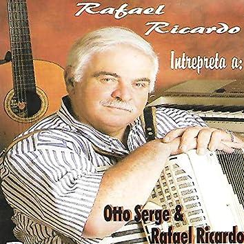 Interpreta A: Otto Serge & Rafael Ricardo