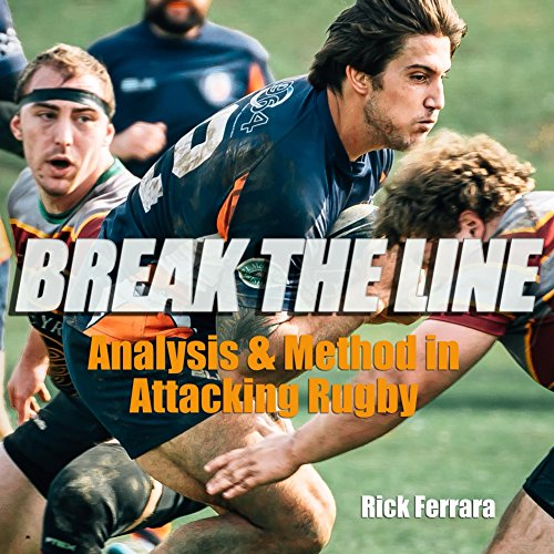 Break the Line: Analysis & Method in Attacking Rugby