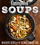Best Soup Recipes - Eatingwell Soups: 100 Healthy Recipes for the Ultimate Review
