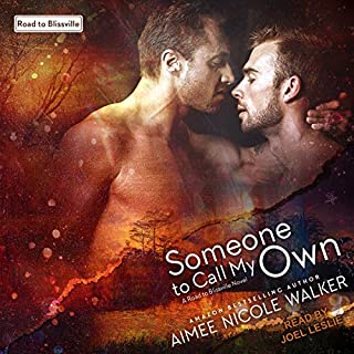 Someone to Call My Own     Road to Blissville Series, Book 2               By:                                                                                                                                 Aimee Nicole Walker                               Narrated by:                                                                                                                                 Joel Leslie                      Length: 8 hrs and 49 mins     63 ratings     Overall 4.7