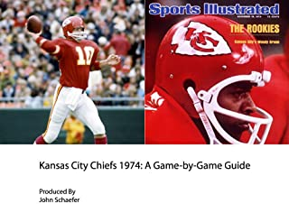 Kansas City Chiefs 1974: A Game-by-Game Guide