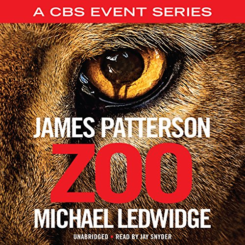 Zoo                   By:                                                                                                                                 James Patterson,                                                                                        Michael Ledwidge                               Narrated by:                                                                                                                                 Jay Snyder                      Length: 8 hrs and 6 mins     2,747 ratings     Overall 4.0