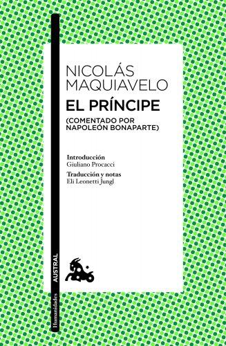 El príncipe: (Comentado por Napoleón Bonaparte) (Clásica)