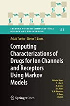 Computing Characterizations of Drugs for Ion Channels and Receptors Using Markov Models: 111