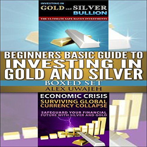 Beginners Basic Guide to Investing in Gold and Silver Set audiobook cover art