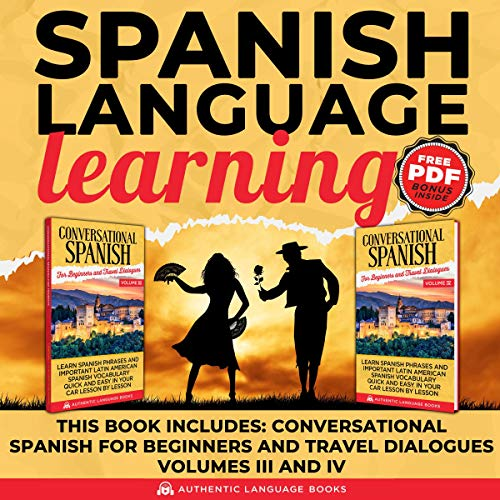 Spanish Language Lessons     This Audiobook Includes: Conversation Spanish for Beginners and Travellers Volume III and IV              By:                                                                                                                                 Authentic Language Books                               Narrated by:                                                                                                                                 John E Martinez                      Length: 12 hrs and 39 mins     Not rated yet     Overall 0.0