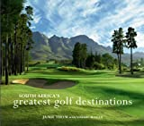 South Africa's Greatest Golf Destinations