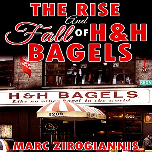 The Rise and Fall of H&H Bagels audiobook cover art