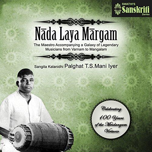 Nada Laya Margam (Celebrating 100 Years of the Mridangam Virtuoso)