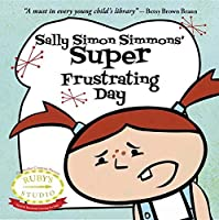 Sally Simon Simmons' Super Frustrating Day (Ruby's Studio) by Abbie Schiller Sam Kurtzman-Counter(2013-02-01)
