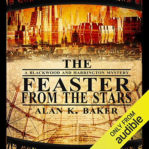 The Feaster From the Stars                   By:                                                                                                                                 Alan K. Baker                               Narrated by:                                                                                                                                 Michael Maloney                      Length: 8 hrs and 51 mins     17 ratings     Overall 3.7