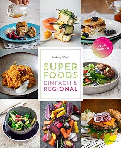 Superfoods einfach & regional