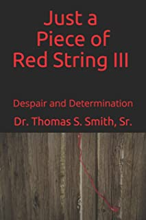 Just a Piece of Red String III: Despair and Determination