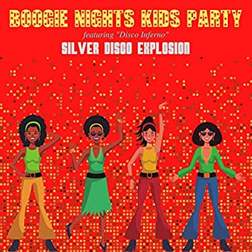 "Boogie Nights Kids Party - Featuring ""Disco Inferno"""