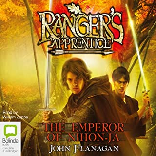 The Emperor of Nihon-Ja     Ranger's Apprentice, Book 10              Written by:                                                                                                                                 John Flanagan                               Narrated by:                                                                                                                                 William Zappa                      Length: 13 hrs and 26 mins     1 rating     Overall 5.0