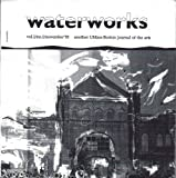waterworks: Another UMASS-Boston Journal of the Arts. Vol. 1, No. 1, November 1995 (The Watermark, University of Massachusetts, Boston, Journal of the Arts)