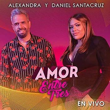 Amor Entre Tres (En Vivo)
