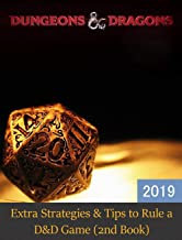 Dungeons & Dragons Unofficial Guide: Extra Strategies & Tips to Rule a D&D Game, Play Like a Pro (Rule Your D&D Game Book 2)