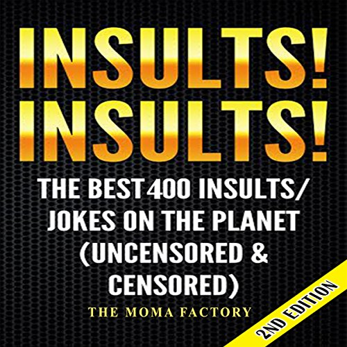 Insults! Insults! The Best 400 Insults/Jokes on the Planet cover art