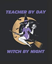 Teacher By Day Witch By Night: Novelty College Ruled Composition Notebook