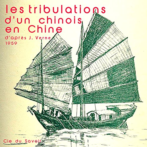 Les tribulations d'un chinois en Chine                   De :                                                                                                                                 Jules Verne                               Lu par :                                                                                                                                 Robert Manule,                                                                                        Jean Carmet,                                                                                        Jacques Monod,                   and others                 Durée : 42 min     Pas de notations     Global 0,0
