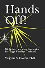 Hands Off! 70 Active Learning Strategies for Yoga Teacher Training