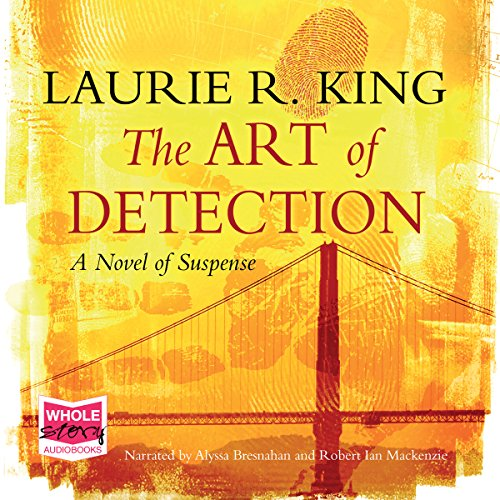 The Art of Detection                   By:                                                                                                                                 Laurie R. King                               Narrated by:                                                                                                                                 Robert Ian Mackenzie,                                                                                        Alyssa Bresnahan                      Length: 13 hrs and 36 mins     1 rating     Overall 4.0
