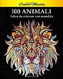 100 Animali da colorare con mandala: Libro da colorare per adulti di 100 pagine con fantas...