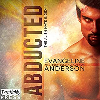 Abducted     Alien Mate Index, Book 1              By:                                                                                                                                 Evangeline Anderson                               Narrated by:                                                                                                                                 Mackenzie Cartwright,                                                                                        William Martin                      Length: 14 hrs and 40 mins     21 ratings     Overall 4.8