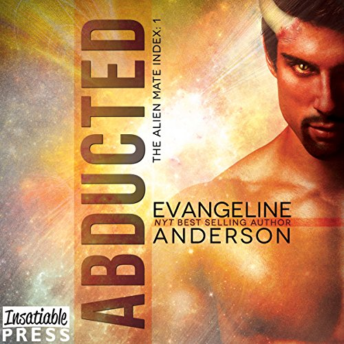 Abducted     Alien Mate Index, Book 1              By:                                                                                                                                 Evangeline Anderson                               Narrated by:                                                                                                                                 Mackenzie Cartwright,                                                                                        William Martin                      Length: 14 hrs and 40 mins     899 ratings     Overall 4.3