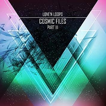 Cosmic Files, Pt. 3