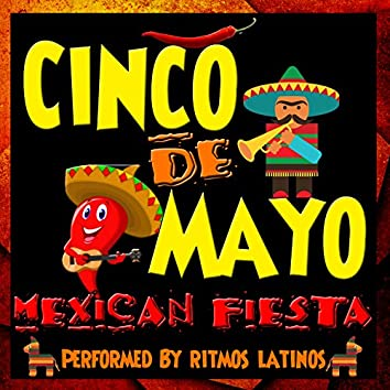 Cinco De Mayo: Mexican Fiesta