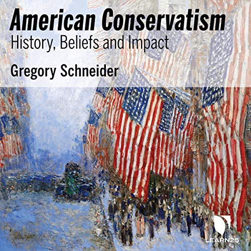 American Conservatism: History, Beliefs, and Impact copertina