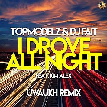 I Drove All Night (Uwaukh Remix)