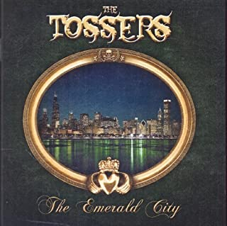 The Emerald City by The Tossers (2013-03-05)