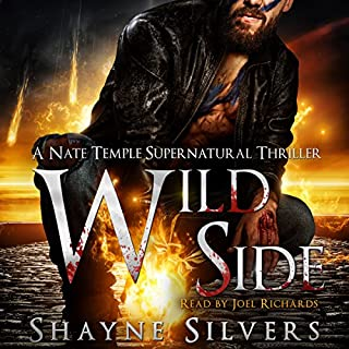 Wild Side     A Nate Temple Supernatural Thriller Book 7 (Temple Chronicles)              By:                                                                                                                                 Shayne Silvers                               Narrated by:                                                                                                                                 Joel Richards                      Length: 14 hrs and 5 mins     345 ratings     Overall 4.9