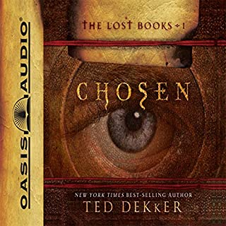 Chosen     The Books of History Chronicles              By:                                                                                                                                 Ted Dekker                               Narrated by:                                                                                                                                 Adam Verner                      Length: 5 hrs and 28 mins     257 ratings     Overall 4.5