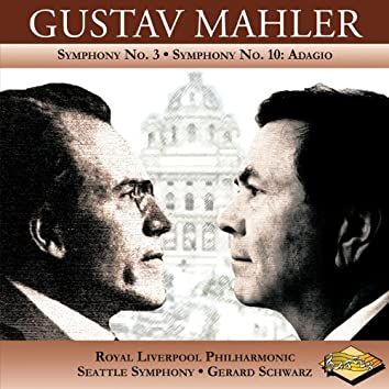 Mahler: Symphony No. 3 - Symphony No. 10: Adagio